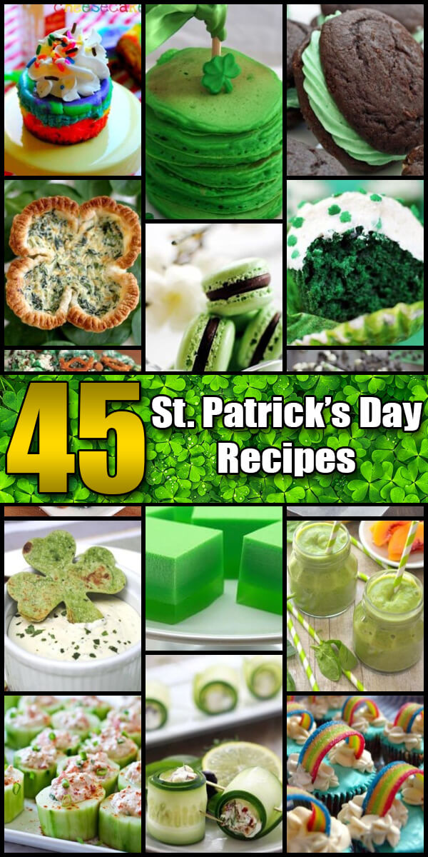 45 Delightful St. Patrick's Day Recipes - Holiday Vault #StPatricksDay
